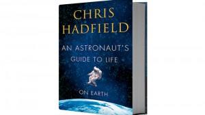 «Руководство астронавта по жизни на Земле. Чему научили меня 4000 часов на орбите» автор Крис Хэдфилд