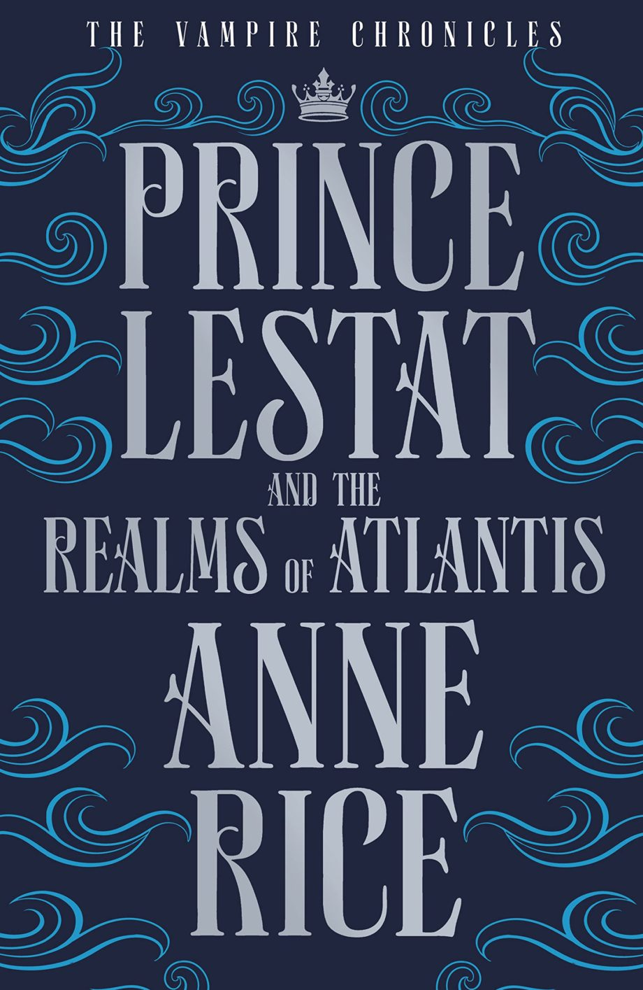 Энн Райс – «Prince Lestat and the Realms of Atlantis»