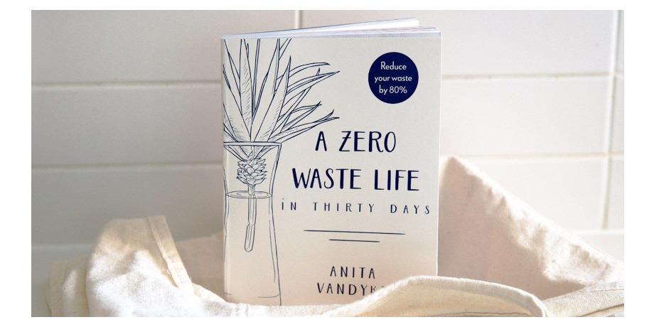 «Жизнь без отходов. Zero Waste» – Анита Вандайк