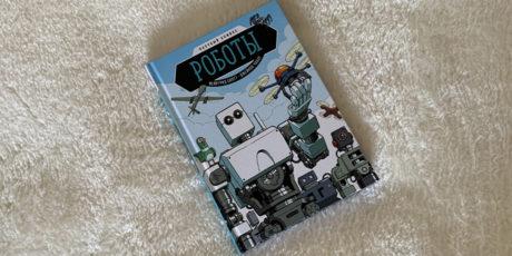 Научный комикс «Роботы» от Мейргрид Скотт и Джейкоба Чабота